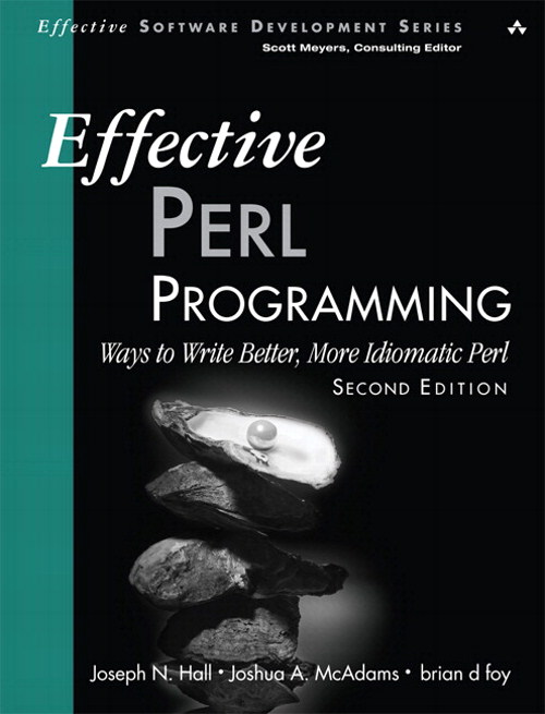 Effective Perl Programming: Ways to Write Better, More Idiomatic Perl,, 2nd Edition