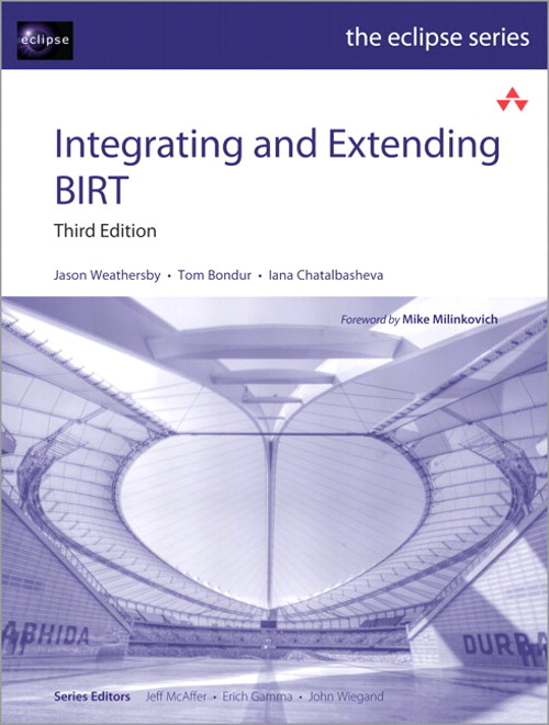 Integrating and Extending BIRT, 3rd Edition