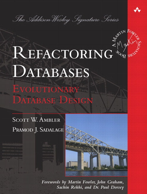 Refactoring Databases: Evolutionary Database Design (paperback)