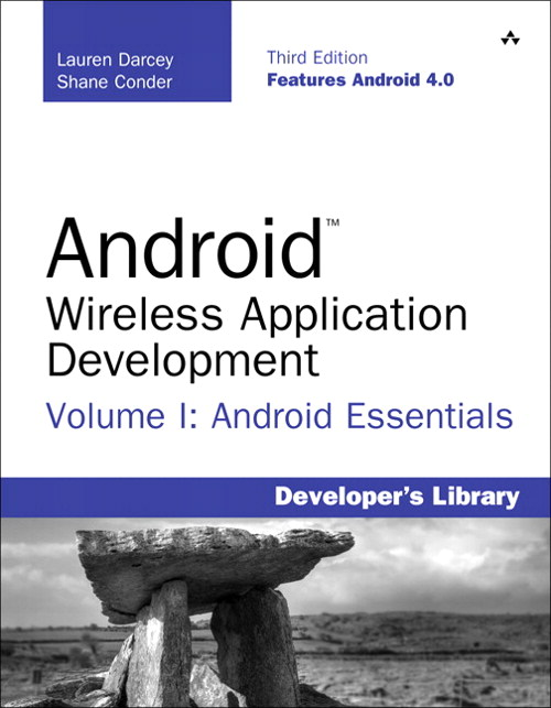 Android Wireless Application Development Volume I: Android Essentials, 3rd Edition