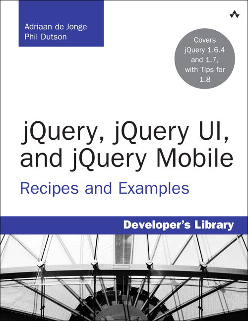 jQuery, jQuery UI, and jQuery Mobile: Recipes and Examples