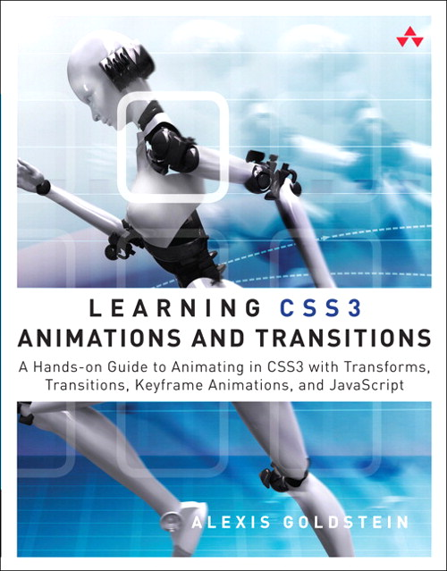 Learning CSS3 Animations and Transitions: A Hands-on Guide to Animating in CSS3 with Transforms, Transitions, Keyframes, and JavaScript