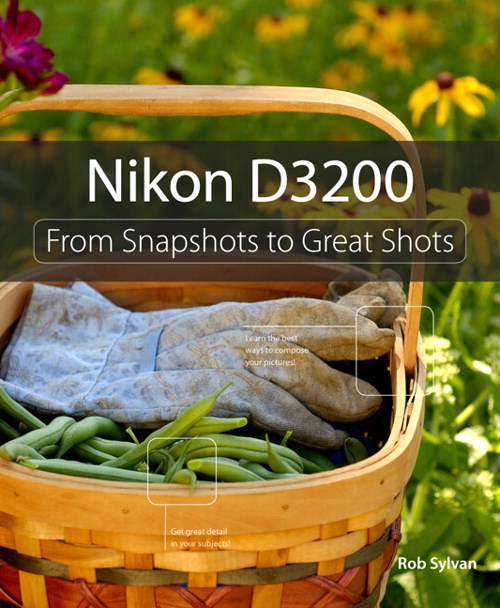 Nikon D3200: From Snapshots to Great Shots