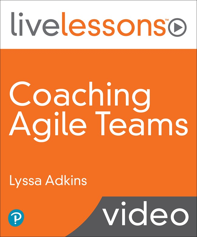 Coaching Agile Teams LiveLessons