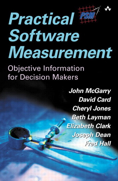Practical Software Measurement: Objective Information for Decision Makers (paperback)