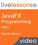 JavaFX Programming LiveLessons, Part I Downloadable Video