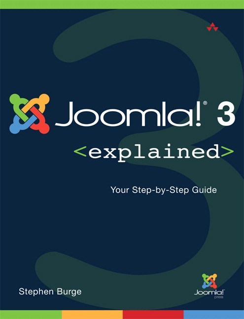 Joomla!® 3 Explained: Your Step-by-Step Guide, 2nd Edition