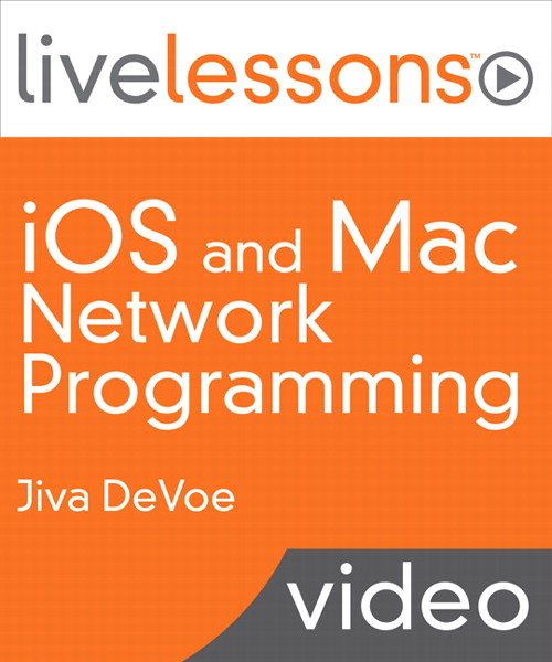 iOS and Mac Network Programming LiveLessons