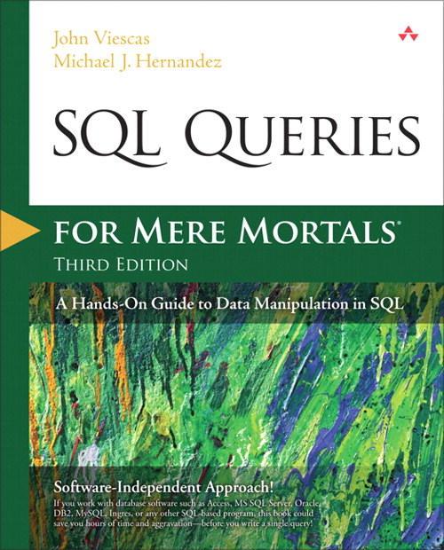 SQL Queries for Mere Mortals: A Hands-On Guide to Data Manipulation in SQL, 3rd Edition