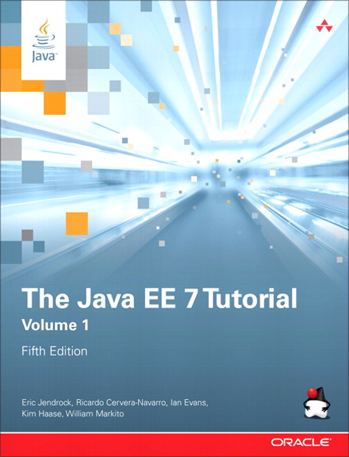 Java EE 7 Tutorial, The: Volume 1, 5th Edition