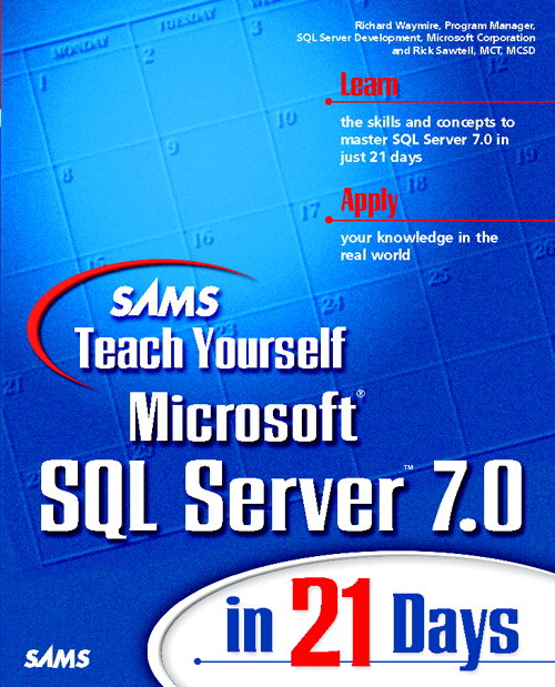 Sams Teach Yourself Microsoft SQL Server 7 in 21 Days