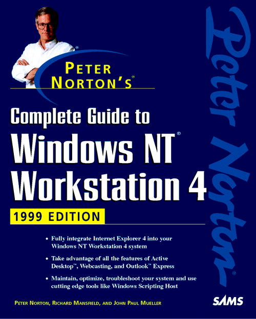 Peter Norton's Complete Guide to Windows NT Workstation 4, 1999 Edition