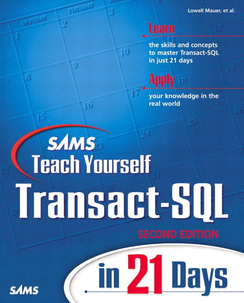 Sams Teach Yourself Transact-SQL in 21 Days, 2nd Edition