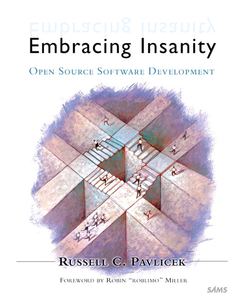 Embracing Insanity: Open Source Software Development