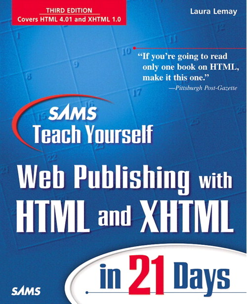 Sams Teach Yourself Web Publishing with HTML and XHTML in 21 Days, Third Edition, 3rd Edition