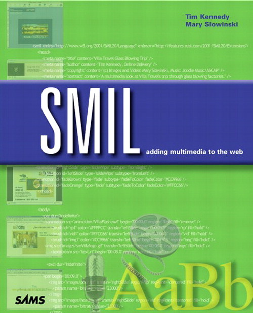 SMIL: Adding Multimedia to the Web