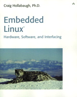 Embedded Linux: Hardware, Software, and Interfacing