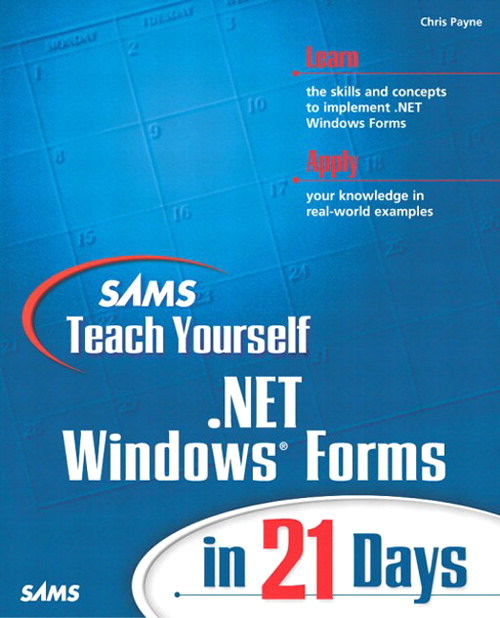 Sams Teach Yourself .NET Windows Forms in 21 Days
