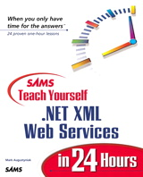 Sams Teach Yourself .NET XML Web Services in 24 Hours