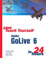 Sams Teach Yourself Adobe® GoLive® 6 in 24 Hours