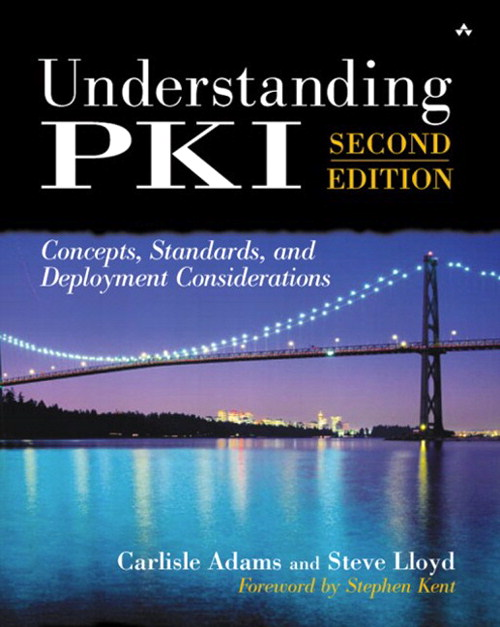 Understanding PKI: Concepts, Standards, and Deployment Considerations, 2nd Edition