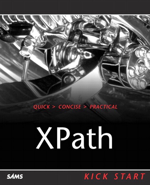XPath Kick Start: Navigating XML with XPath 1.0 and 2.0