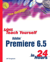 Sams Teach Yourself Premiere 6.5 in 24 Hours