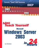 Sams Teach Yourself Microsoft Windows Server 2003 in 24 Hours