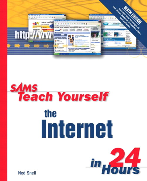 Sams Teach Yourself the Internet in 24 Hours, 6th Edition