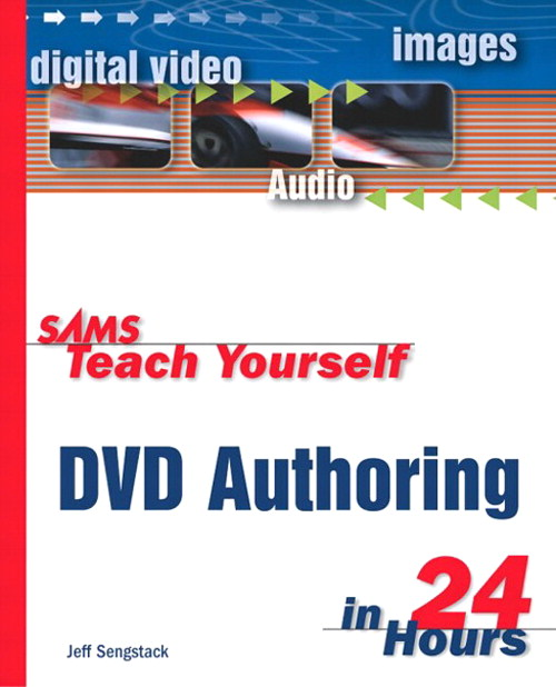 Sams Teach Yourself DVD Authoring in 24 Hours