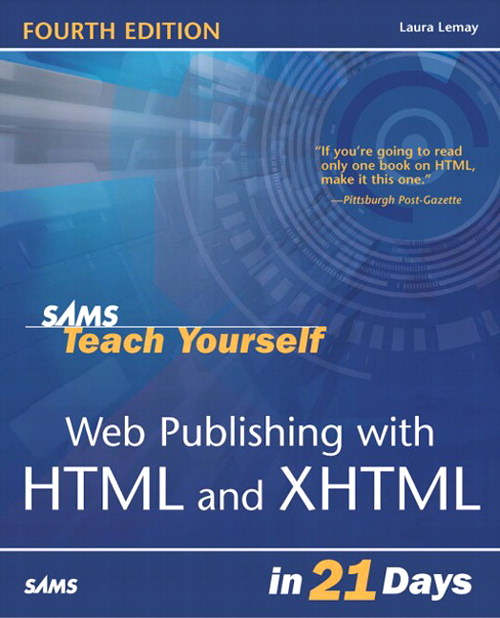 Sams Teach Yourself Web Publishing with HTML & XHTML in 21 Days, 4th Edition