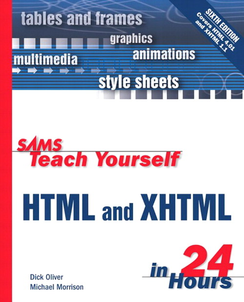 Sams Teach Yourself HTML & XHTML in 24 Hours, 6th Edition