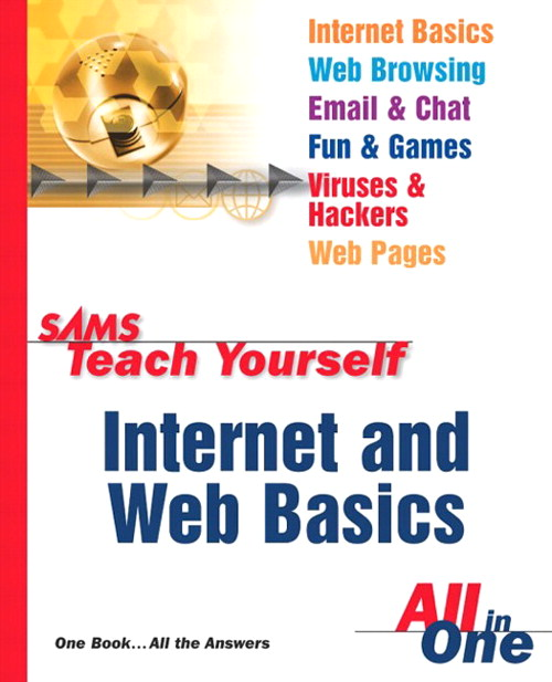 Sams Teach Yourself Internet and Web Basics All in One