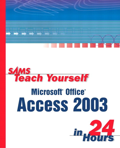 Sams Teach Yourself Microsoft Office Access 2003 in 24 Hours