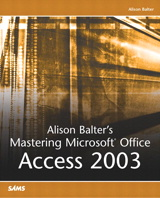 Alison Balter's Mastering Microsoft Office Access 2003