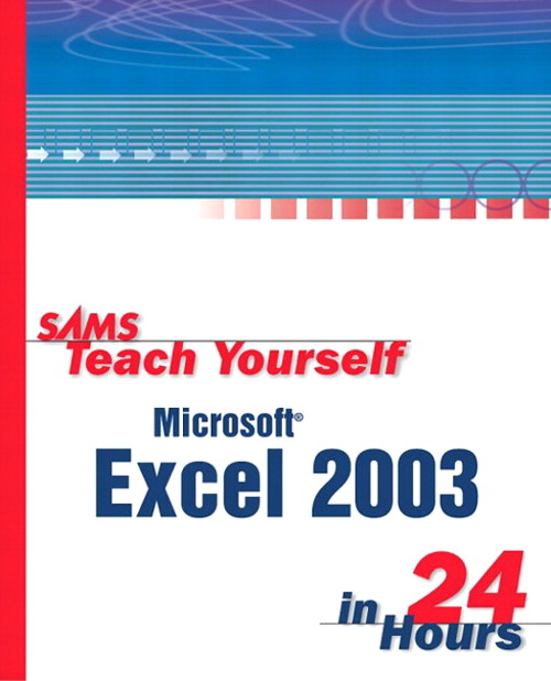 Sams Teach Yourself Microsoft Office Excel 2003 in 24 Hours