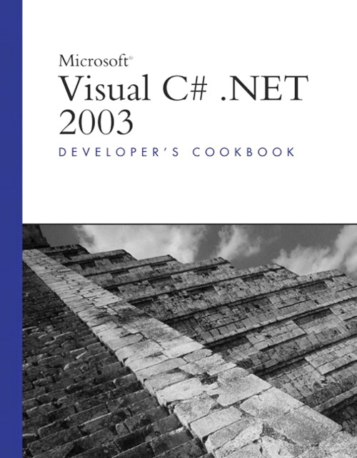 Microsoft Visual C# .NET 2003 Developer's Cookbook