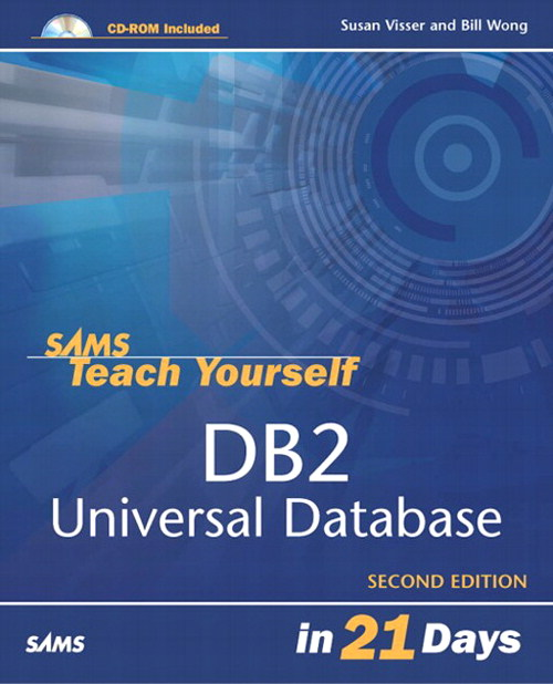 Sams Teach Yourself DB2 Universal Database in 21 Days, 2nd Edition