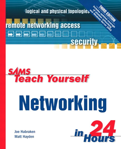 Sams Teach Yourself Networking in 24 Hours, 3rd Edition