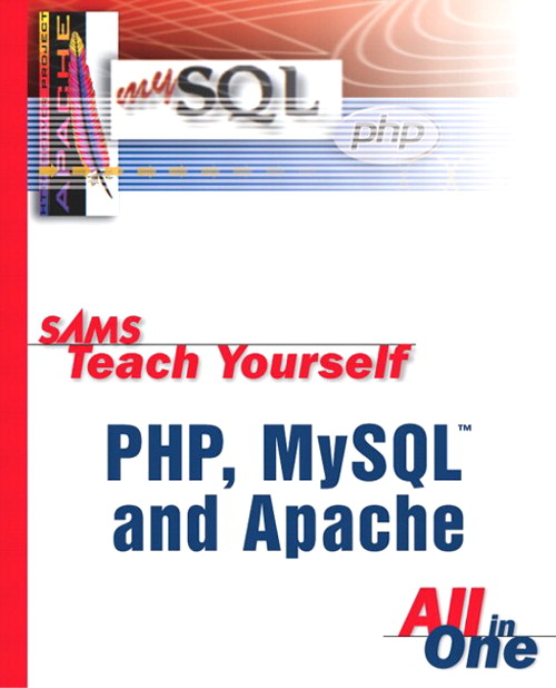 Sams Teach Yourself PHP, MySQL and Apache All in One, 2nd Edition