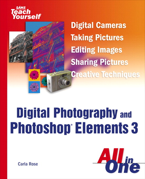 Sams Teach Yourself Digital Photography and Photoshop Elements 3 All in One