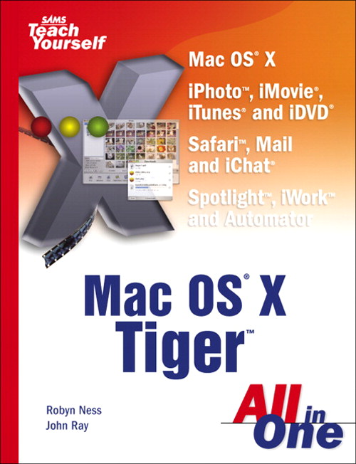 Sams Teach Yourself Mac OS X Tiger All in One