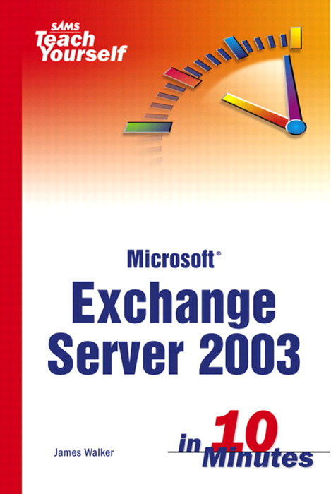 Sams Teach Yourself Exchange Server 2003 in 10 Minutes