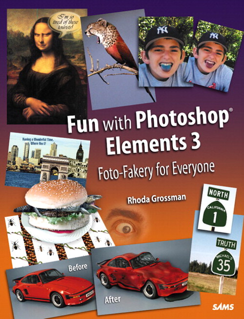 Fun with Photoshop Elements 3: Foto-Fakery for Everyone