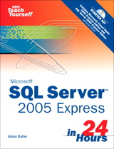 Microsoft Sams Teach Yourself SQL Server 2005 Express in 24 Hours