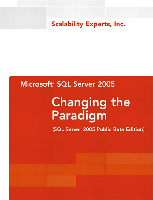 Microsoft SQL Server 2005: Changing the Paradigm (SQL Server 2005 Public Beta Edition)