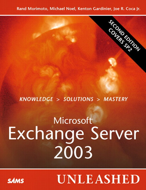 Microsoft Exchange Server 2003 Unleashed, 2nd Edition