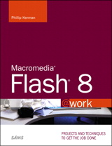 Macromedia Flash 8 @work: Projects and Techniques to Get the Job Done