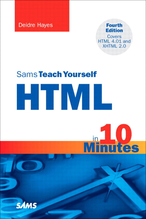 Sams Teach Yourself HTML in 10 Minutes, 4th Edition