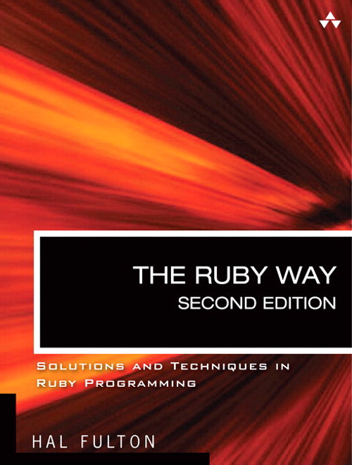 Ruby Way, Second Edition, The: Solutions and Techniques in Ruby Programming, 2nd Edition
